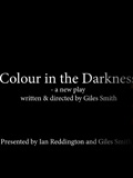 Performance: Colour in the Darkness