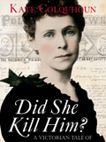 Lunchtime Lecture: Did She Kill Him? A Victorian Tale of Deception, Adultery and Arsenic